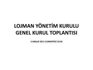 LOJMAN YÖNETİM KURULU GENEL KURUL TOPLANTISI
