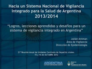Hacia  un Sistema Nacional de Vigilancia Integrado para la Salud de Argentina 2013/2014