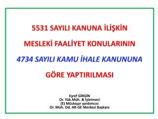 5531 SAYILI KANUNA İLİŞKİN MESLEKİ FAALİYET KONULARININ 4734 SAYILI KAMU İHALE KANUNUNA