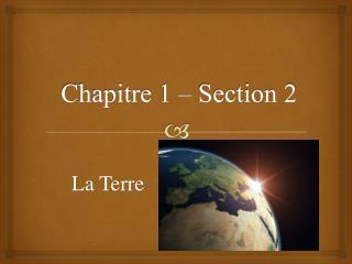 Chapitre  1 – Section 2