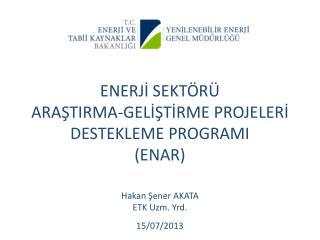 ENERJİ SEKTÖRÜ  ARAŞTIRMA-GELİŞTİRME PROJELERİ DESTEKLEME PROGRAMI  (ENAR)
