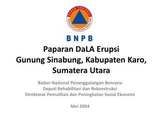 Paparan DaLA  Erupsi  Gunung Sinabung, Kabupaten Karo, Sumatera Utara