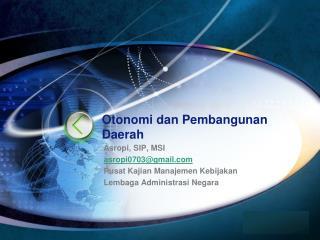 Otonomi dan  Pembangunan  D aerah