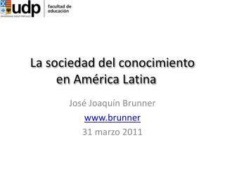 La sociedad del conocimiento       en Am�rica Latina