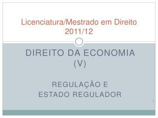 Licenciatura/Mestrado em Direito  2011/ 12