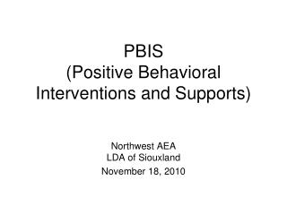 PBIS (Positive  Behavioral Interventions and  Supports)
