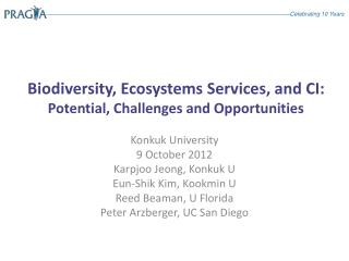 Biodiversity, Ecosystems Services, and CI:  Potential, Challenges and  Opportunities