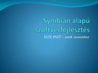 Symbian  alap� szoftverfejleszt�s
