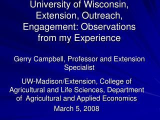 March 5,2008 Professor and Extension Specialist, UW-Madison/Extension (55% Extension)