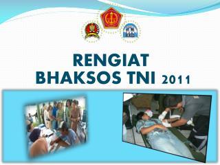 RENGIAT  BHAKSOS TNI 2011
