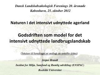 Jesper Brandt Institut  for  Miljø ,  Samfund og Rumlig udvikling  (ENSPAC)  Roskilde  Universitet