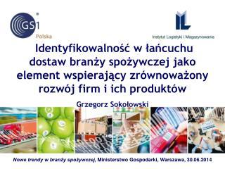 Nowe trendy w branży spożywczej , Ministerstwo Gospodarki, Warszawa, 30.06.2014