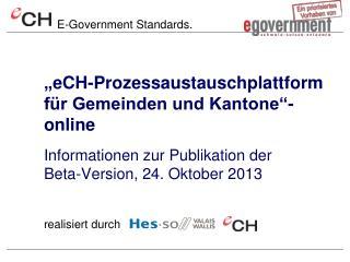 """"""" eCH -Prozessaustauschplattform für Gemeinden und Kantone""""- online"""