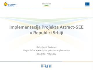 Implementacija Projekta  Attract-SEE  u Republici Srbiji