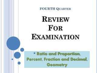 FOURTH Quarter Review  For  Examination