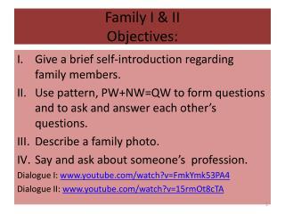 Family I & II Objectives: