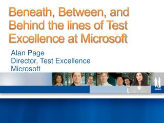 Beneath, Between, and Behind the lines of Test Excellence at Microsoft