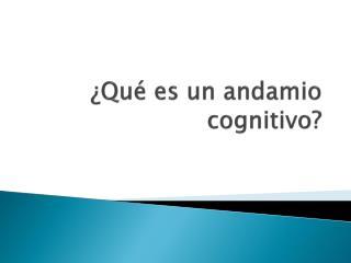 �Qu� es un andamio cognitivo?