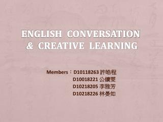English  Conversation &   Creative  Learning