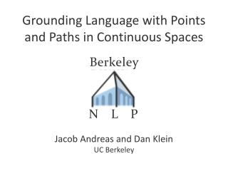Grounding Language with Points  and Paths in Continuous Spaces