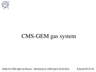 CMS-GEM gas system
