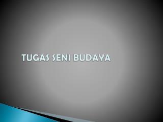 TUGAS SENI BUDAYA