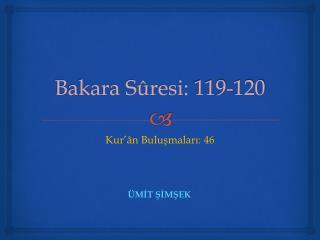 Bakara Sûresi:  119-120