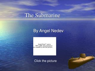 The Submarine