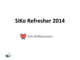 SiKo  Refresher  2014