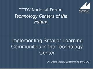 TCTW National Forum Technology Centers of the Future