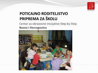 Centar za obrazovne inicijative Step by Step Bosna i Hercegovina