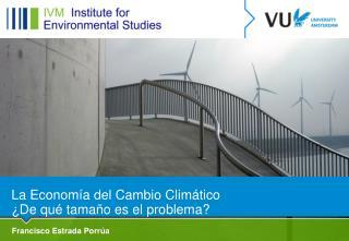 La Economía del Cambio Climático ¿De qué tamaño es el problema?