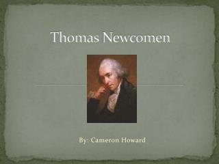 Thomas  N ewcomen