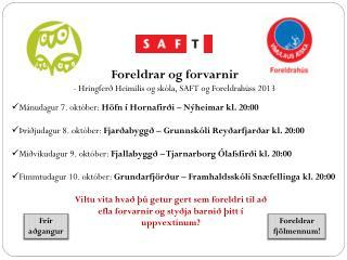 Foreldrar og forvarnir  - Hringferð Heimilis og skóla, SAFT og Foreldrahúss 2013