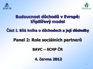 Budoucnost důchodů v Evropě:  třípilířový  model Část I. Bílá kniha o důchodech a její důsledky