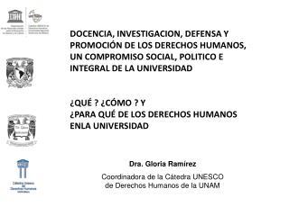 Dra. Gloria Ramírez Coordinadora de la Cátedra UNESCO de Derechos Humanos de la UNAM