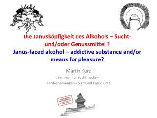 Martin Kurz Zentrum für Suchtmedizin Landesnervenklinik Sigmund Freud Graz