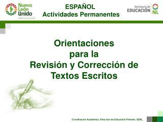 Orientaciones  para la  Revisión  y Corrección de Textos Escritos