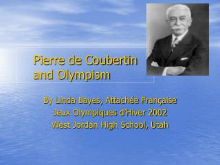 Pierre de Coubertin  and Olympism