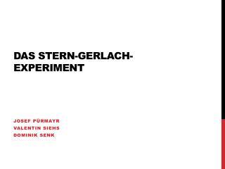 Das Stern-Gerlach-Experiment