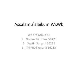 Assalamu`alaikum Wr.Wb