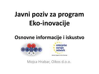 J avni poziv za  program  Eko-inovacije Osnovne informacije i  iskustvo