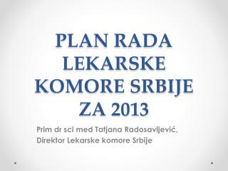 PLAN RADA LEKARSKE KOMORE SRBIJE ZA 2013