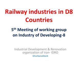 Railway industries in D8 Countries