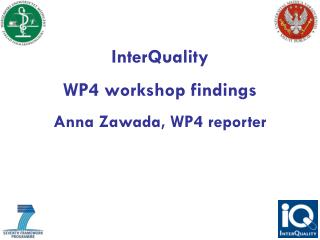 InterQuality WP4 workshop findings Anna Zawada, WP4 reporter