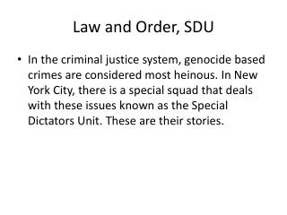 Law and Order, SDU