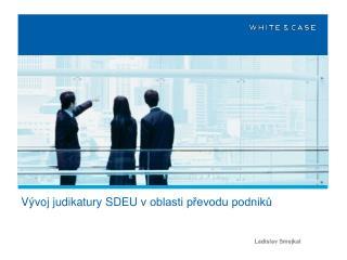 Vývoj judikatury SDEU voblasti převodu podniků