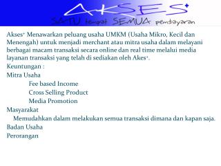Media  layanan transaksi Akses + adalah Mesin  EDC (Electronic Data Capture):
