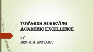 Towards achieving academic excellence