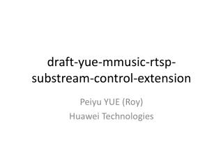 draft- yue - mmusic - rtsp - substream -control-extension